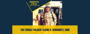 Spotlight On: The Female Soldier: Elaine H. Berkowitz, DMD @ Soldiers & Sailors Memorial Hall & Museum Trust, Inc.