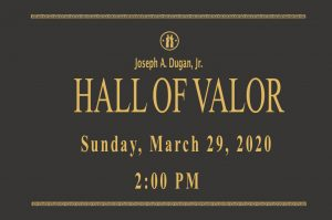 Joseph A. Dugan, Jr. Hall of Valor Induction Ceremony @ Soldiers & Sailors